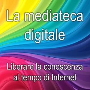 La mediateca digitale