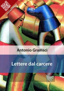 Lettere dal carcere / Antonio Gramsci
