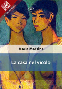 La casa nel vicolo di Maria Messina